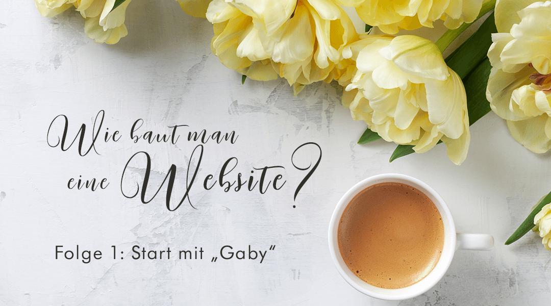 Folge 1 der neuen Website: Start mit Gaby